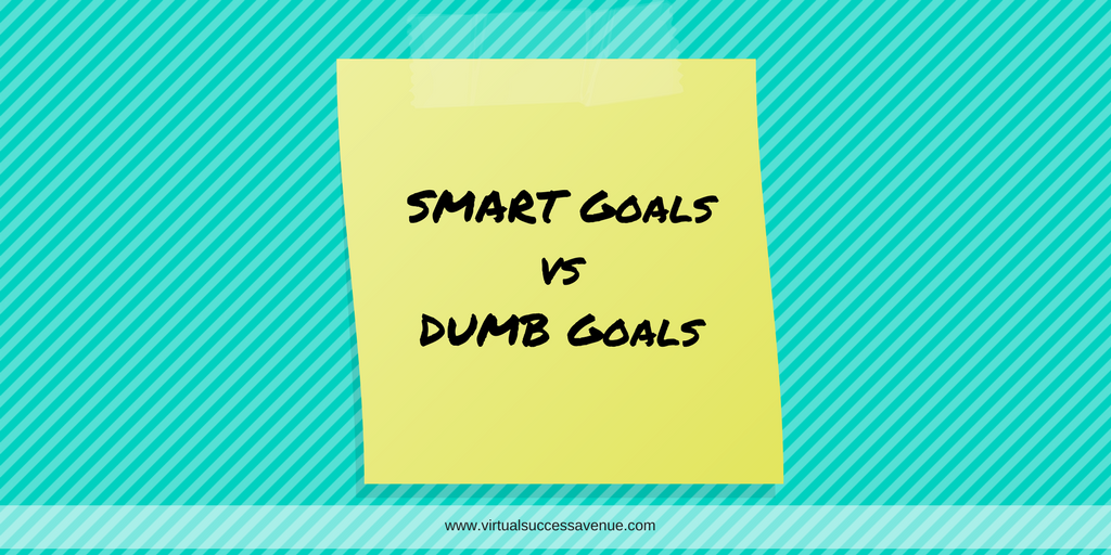 SMART Goals vs DUMB Goals