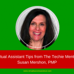 Virtual Assistant Tips from The Techie Mentor – Susan Mershon, PMP