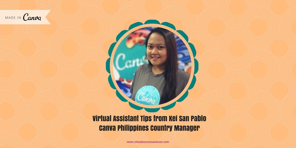 Virtual Assistant Tips from Kei San Pablo