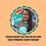 Virtual Assistant Tips from Kei San Pablo, Canva Philippines' Country Manager