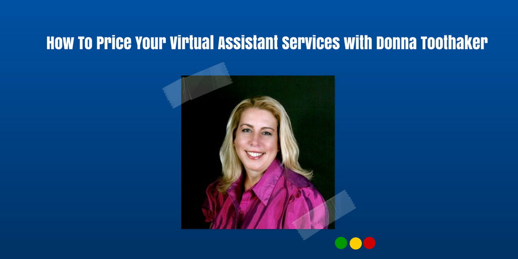 How To Price Your Virtual Assistant Services with Donna Toothaker