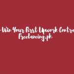 How To Win Your First Upwork Contract by Freelancing.ph