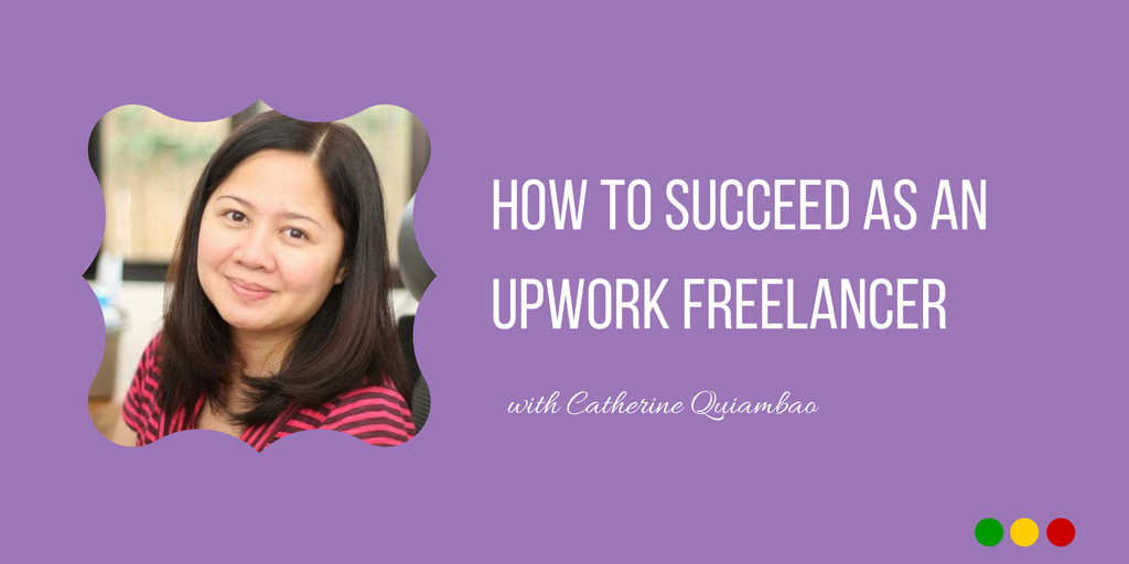 How To Succeed as an Upwork Freelancer