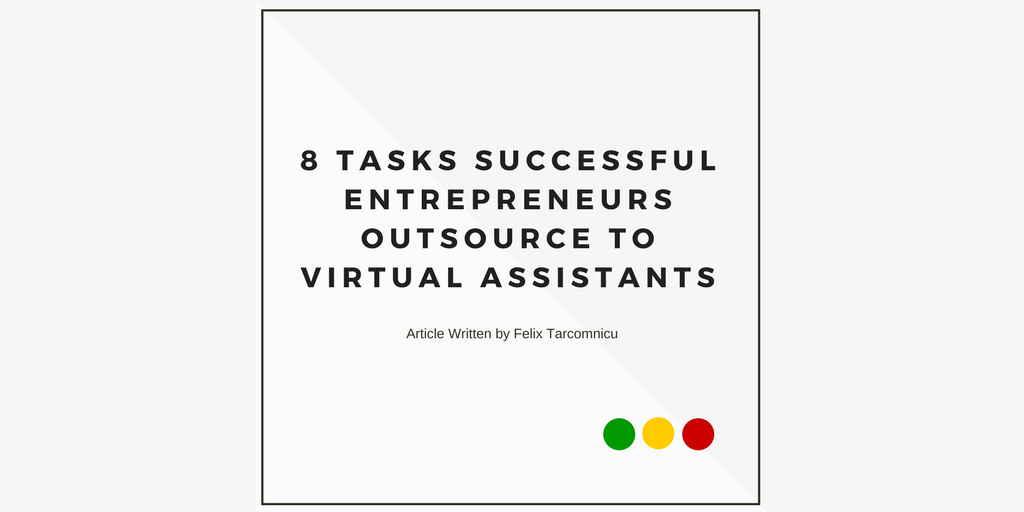 8 TASKS SUCCESSFUL ENTREPRENEURS OUTSOURCE TO VIRTUAL ASSISTANTS