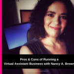 Pros and Cons of Running a Virtual Assistant Business with Nancy Brown