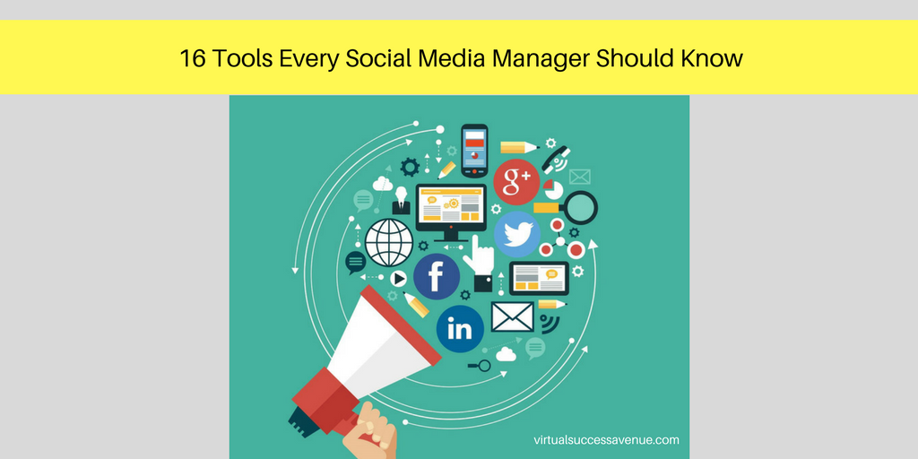 16 Tools Every Social Media Manager Should Know