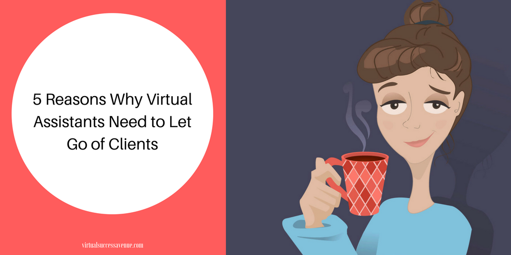 5 Reasons Why Virtual Assistants Need to Quit Working with Your Client