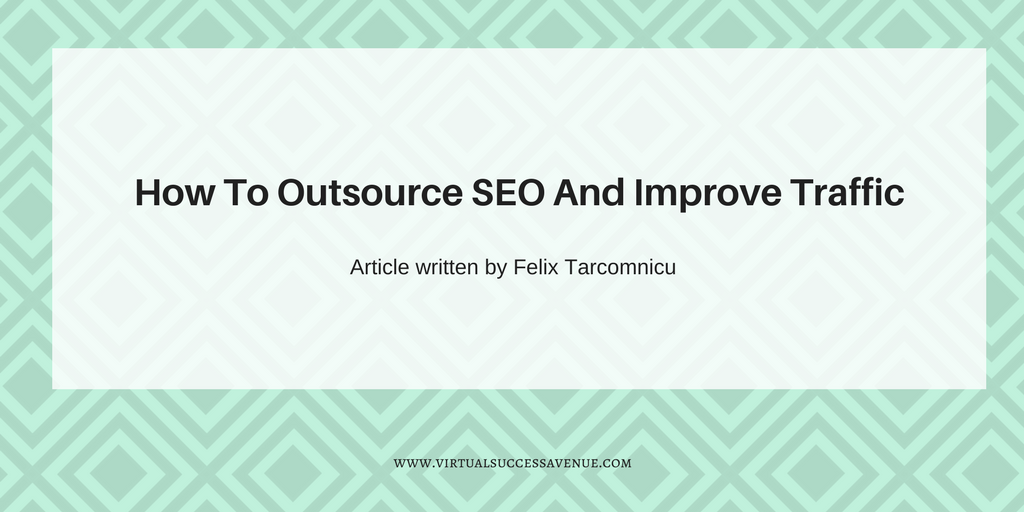 Outsource SEO And Improve Traffic