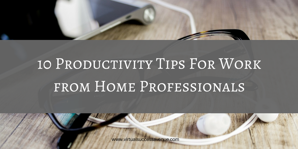 Productivity Tips For Work from Home Professionals