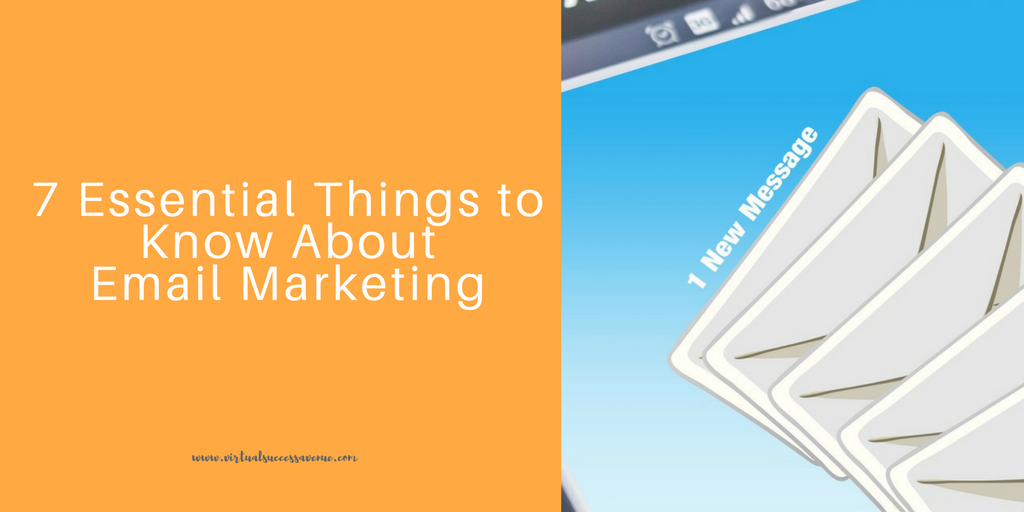 7 Essential Things to Know About Email Marketing