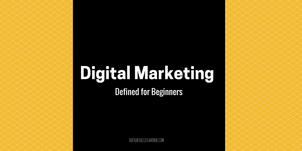 Digital Marketing Defined for Beginners
