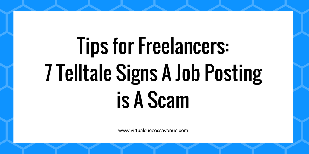 Tips for Freelancers- 7 Telltale Signs A Job Posting is A Scam